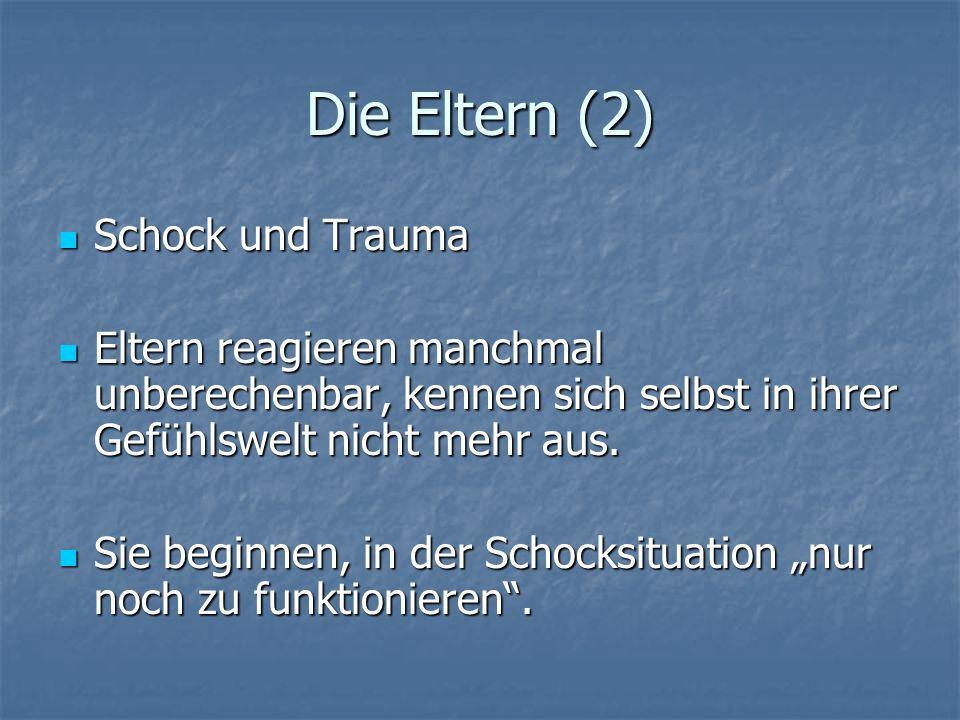Die Eltern (2) Schock und Trauma