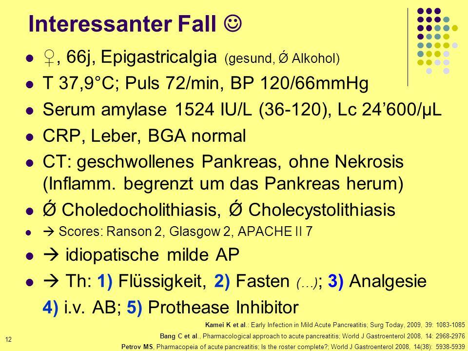 Interessanter Fall  ♀, 66j, Epigastricalgia (gesund, Ǿ Alkohol)