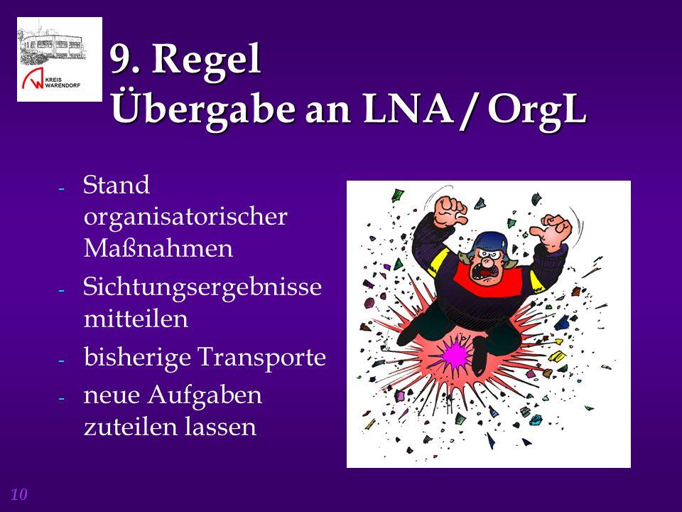 9. Regel Übergabe an LNA / OrgL