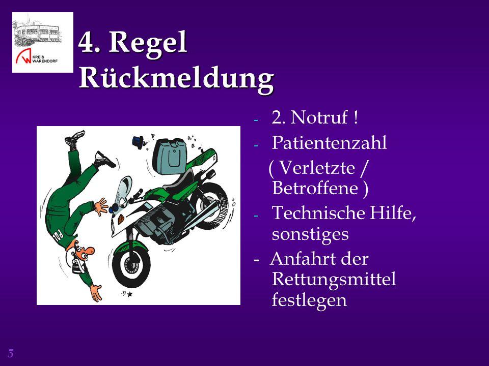 4. Regel Rückmeldung 2. Notruf ! Patientenzahl