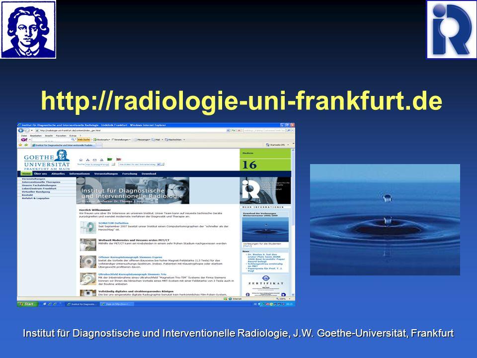 http://radiologie-uni-frankfurt.de Institut für Diagnostische und Interventionelle Radiologie, J.W.