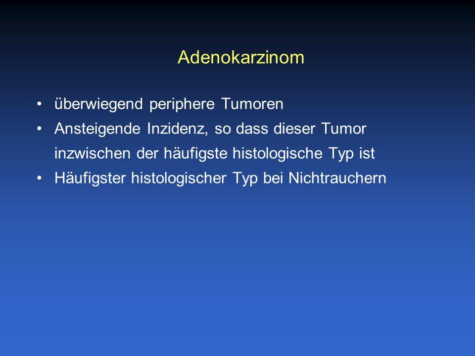 Adenokarzinom überwiegend periphere Tumoren