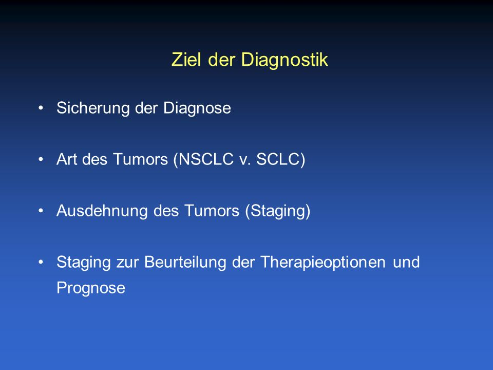 Ziel der Diagnostik Sicherung der Diagnose