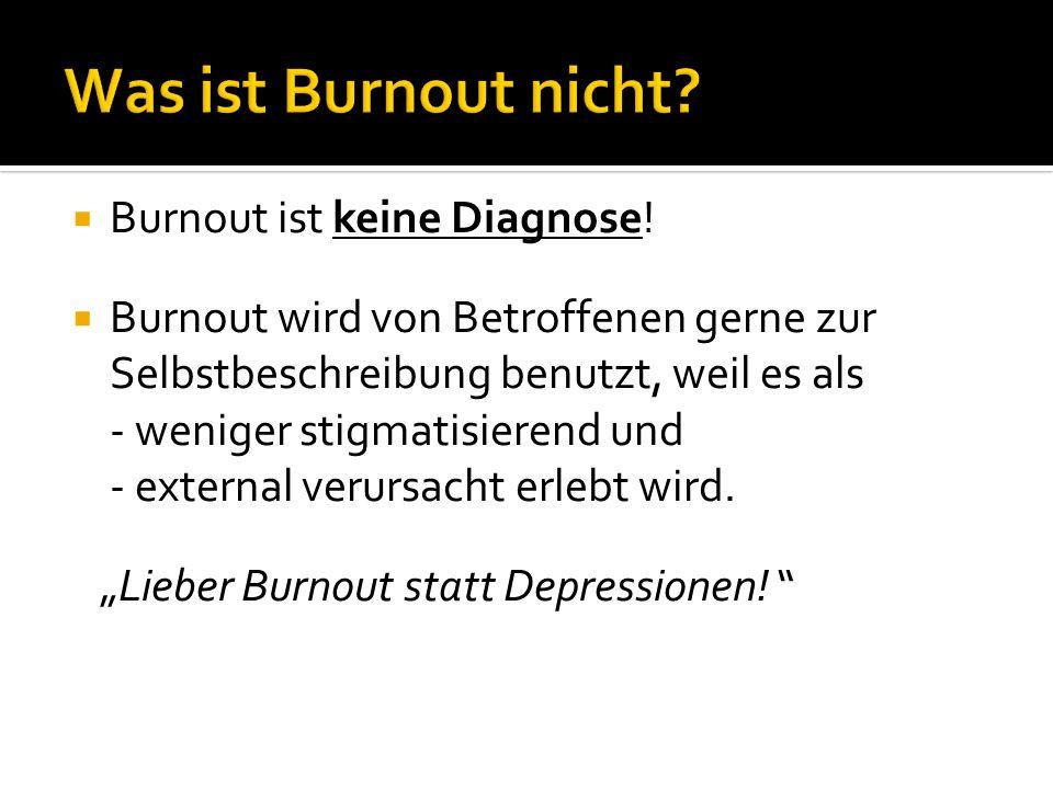 Was ist Burnout nicht Burnout ist keine Diagnose!
