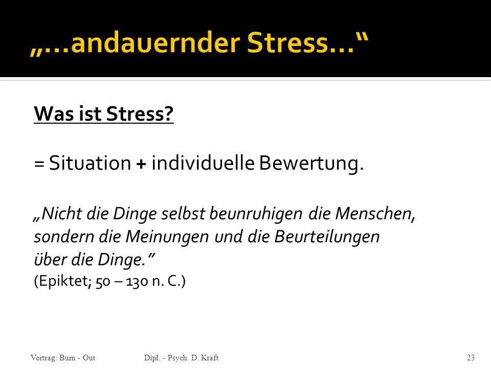 """…andauernder Stress…"
