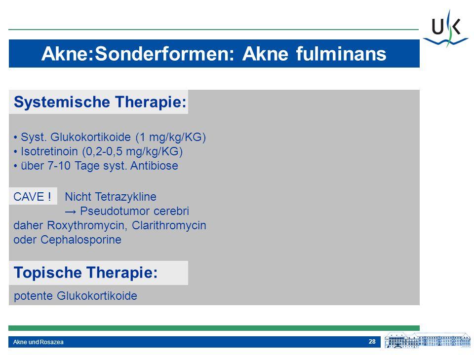 Akne:Sonderformen: Akne fulminans Systemische Therapie: