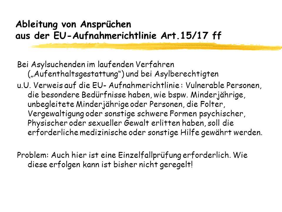Ableitung von Ansprüchen aus der EU-Aufnahmerichtlinie Art.15/17 ff