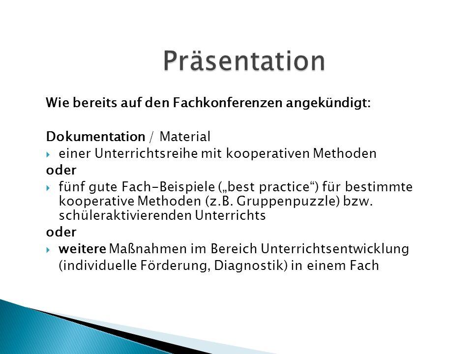 Präsentation Wie bereits auf den Fachkonferenzen angekündigt: