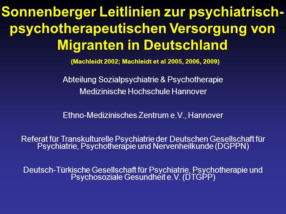 Sonnenberger Leitlinien zur psychiatrisch-psychotherapeutischen Versorgung von Migranten in Deutschland (Machleidt 2002; Machleidt et al 2005, 2006, 2009)