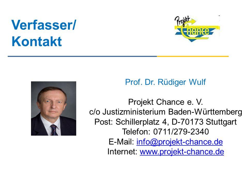 Verfasser/ Kontakt Prof. Dr. Rüdiger Wulf Projekt Chance e. V.
