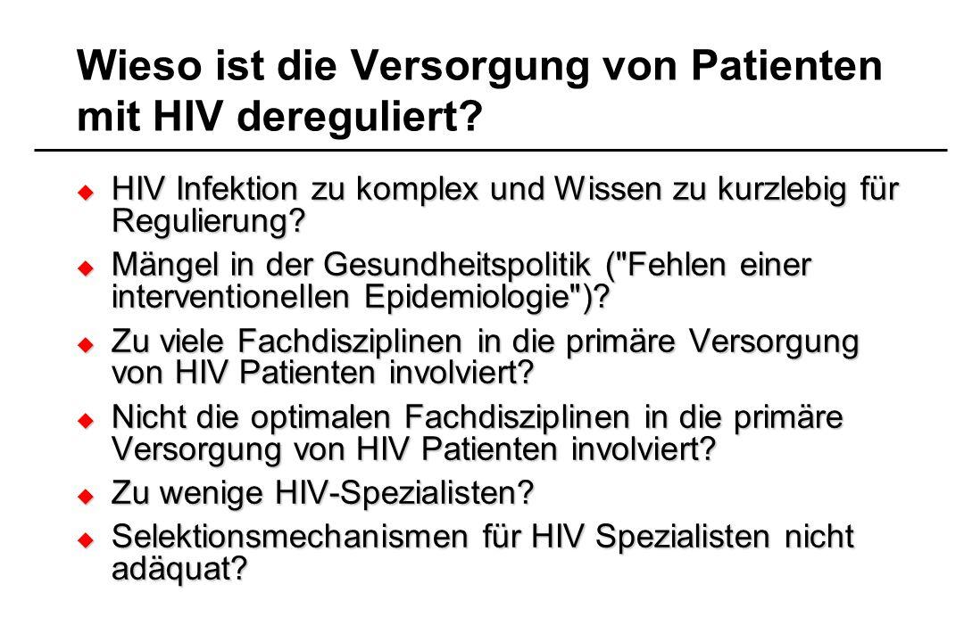 Wieso ist die Versorgung von Patienten mit HIV dereguliert