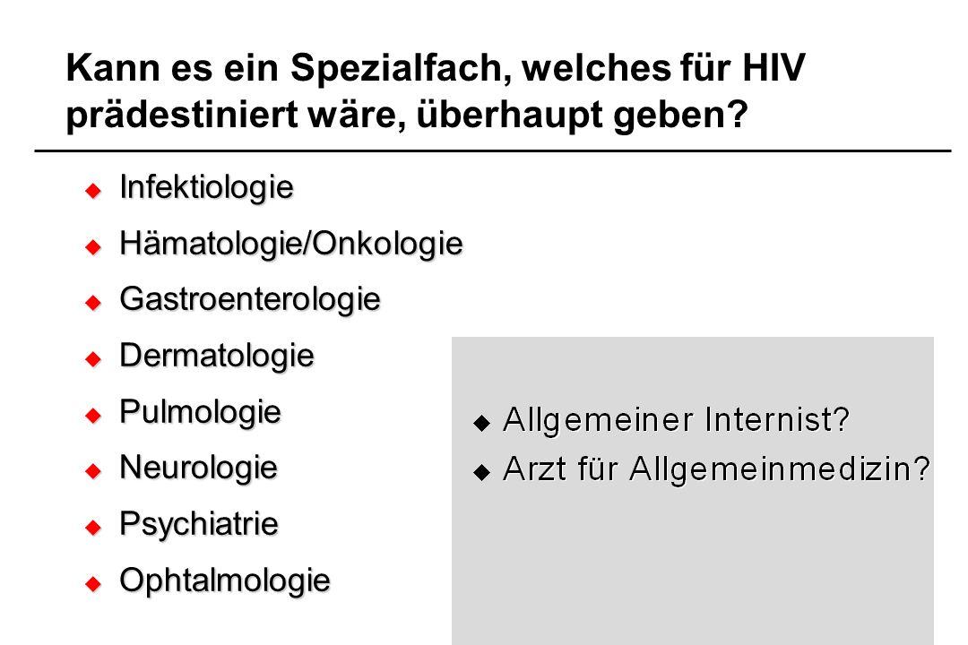 Kann es ein Spezialfach, welches für HIV prädestiniert wäre, überhaupt geben