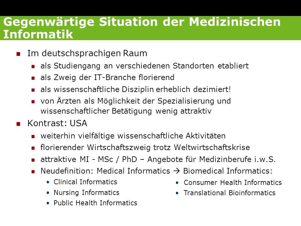 Gegenwärtige Situation der Medizinischen Informatik