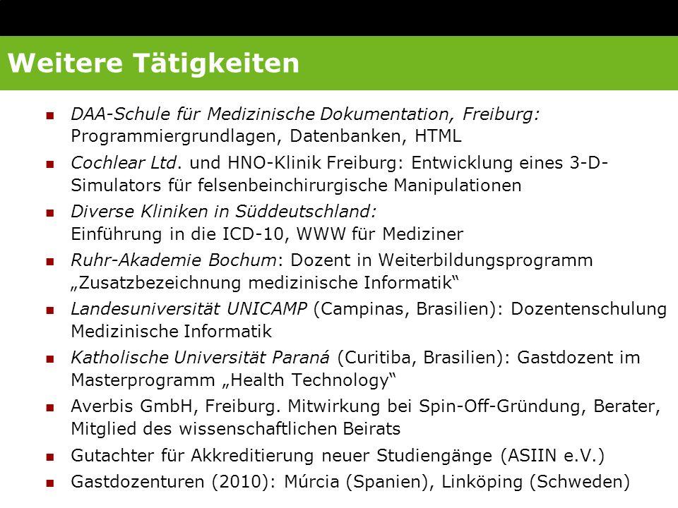 Weitere Tätigkeiten DAA-Schule für Medizinische Dokumentation, Freiburg: Programmiergrundlagen, Datenbanken, HTML.