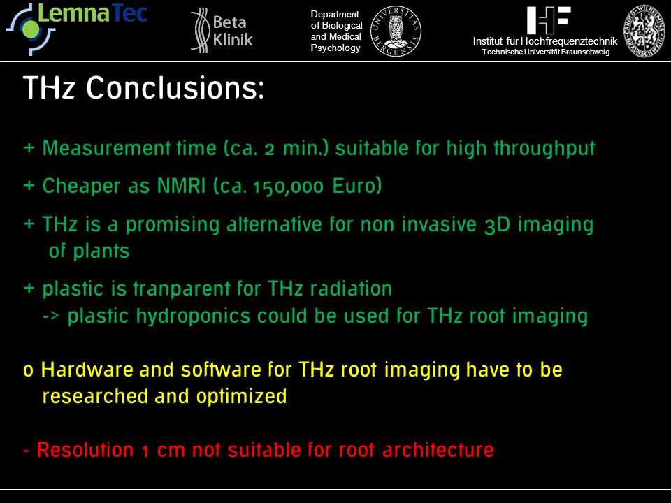 THz Conclusions: + Measurement time (ca. 2 min.) suitable for high throughput. + Cheaper as NMRI (ca. 150,000 Euro)