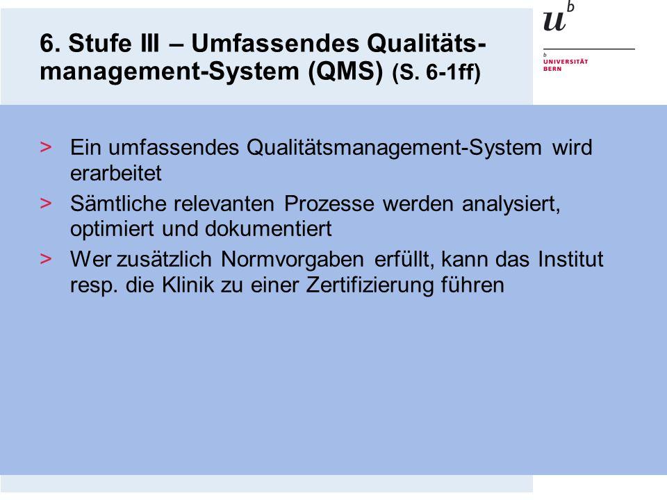 6. Stufe III – Umfassendes Qualitäts-management-System (QMS) (S. 6-1ff)