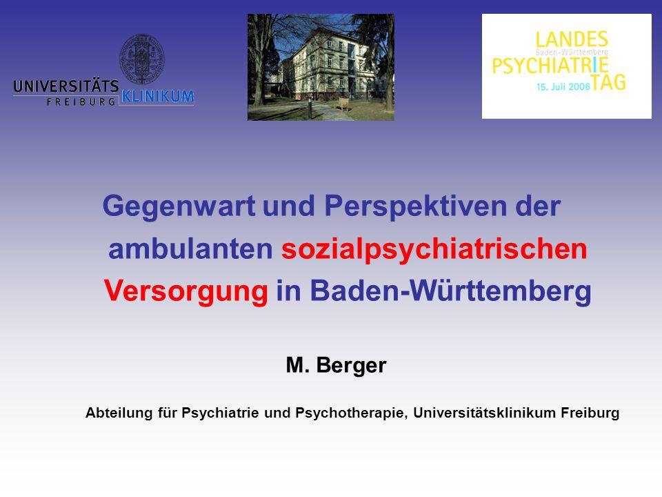 Gegenwart und Perspektiven der ambulanten sozialpsychiatrischen Versorgung in Baden-Württemberg