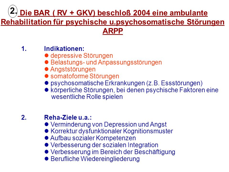 2. Die BAR ( RV + GKV) beschloß 2004 eine ambulante