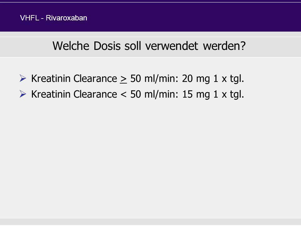 Welche Dosis soll verwendet werden