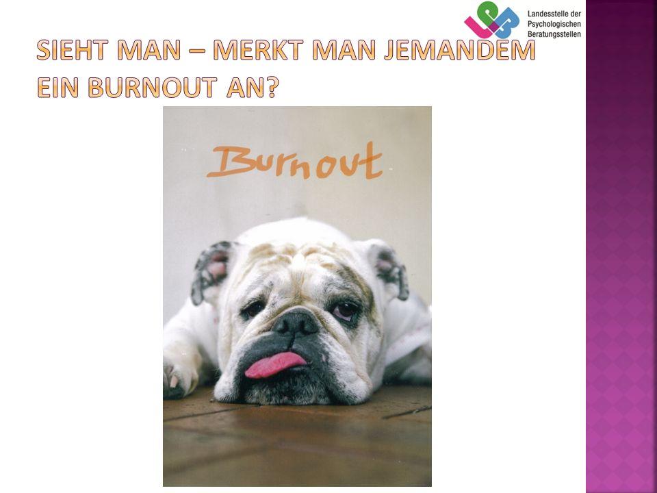 Sieht man – merkt man jemandem ein Burnout an