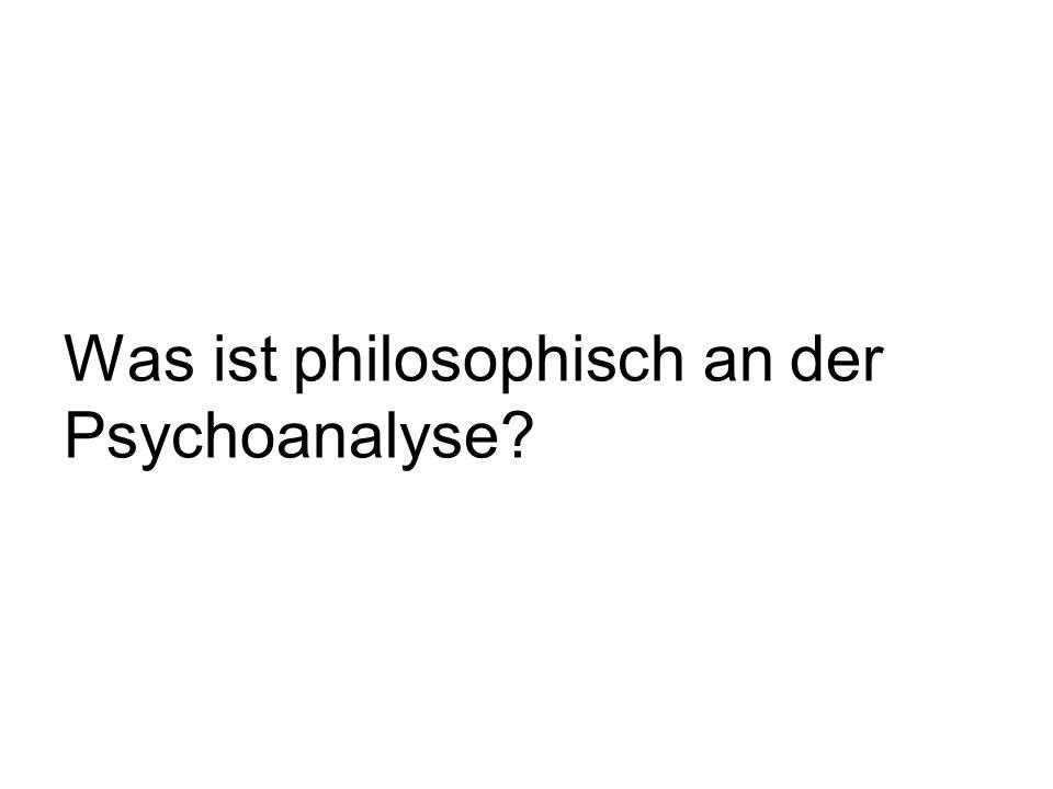 Was ist philosophisch an der Psychoanalyse