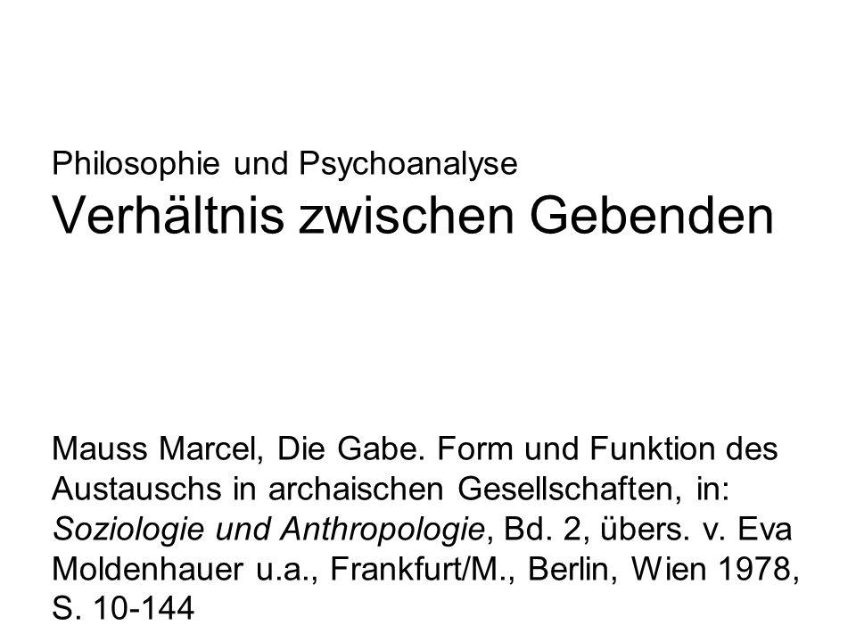 Philosophie und Psychoanalyse Verhältnis zwischen Gebenden Mauss Marcel, Die Gabe.
