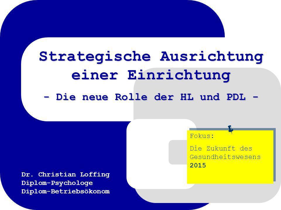 Strategische Ausrichtung einer Einrichtung - Die neue Rolle der HL und PDL -