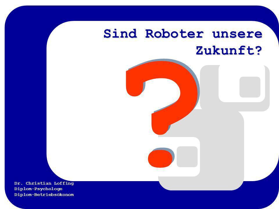 Sind Roboter unsere Zukunft