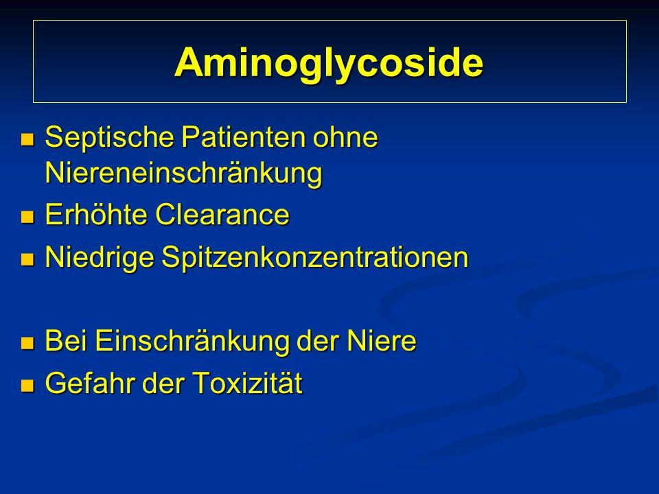Aminoglycoside Septische Patienten ohne Niereneinschränkung