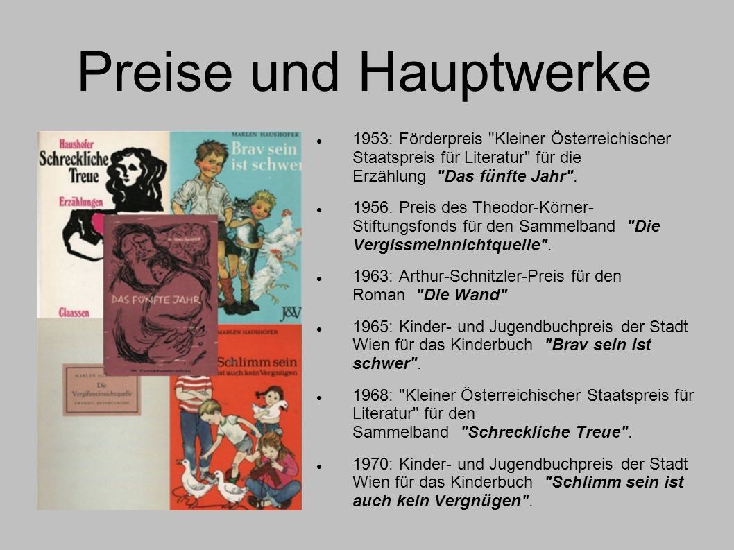 Preise und Hauptwerke 1953: Förderpreis Kleiner Österreichischer Staatspreis für Literatur für die Erzählung Das fünfte Jahr .