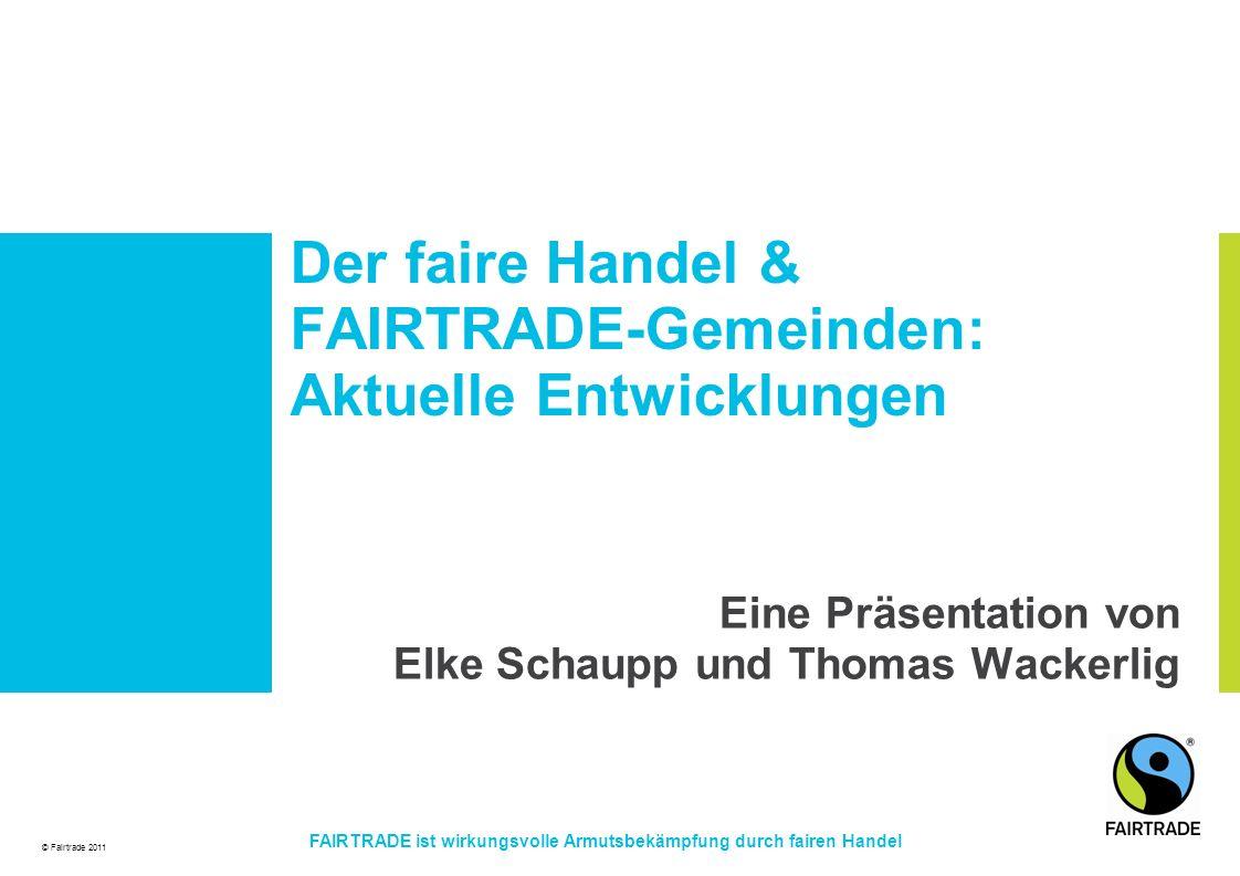 Der faire Handel & FAIRTRADE-Gemeinden: Aktuelle Entwicklungen