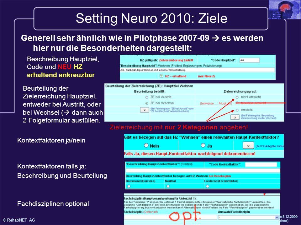 25.1.2000 Setting Neuro 2010: Ziele. Generell sehr ähnlich wie in Pilotphase 2007-09  es werden hier nur die Besonderheiten dargestellt: