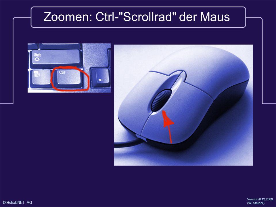 Zoomen: Ctrl- Scrollrad der Maus