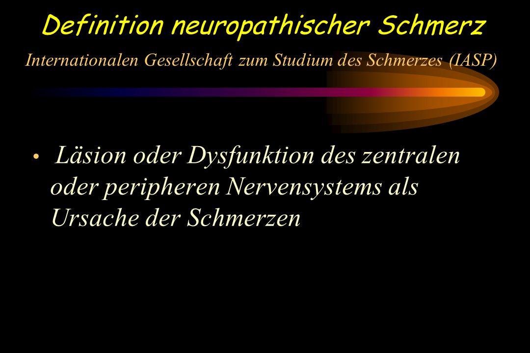 Definition neuropathischer Schmerz Internationalen Gesellschaft zum Studium des Schmerzes (IASP)