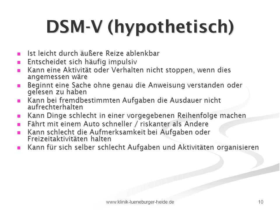 DSM-V (hypothetisch) Ist leicht durch äußere Reize ablenkbar