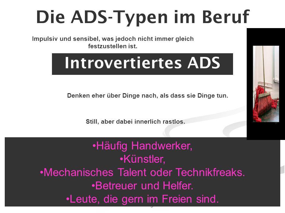 Die ADS-Typen im Beruf Introvertiertes ADS Häufig Handwerker,
