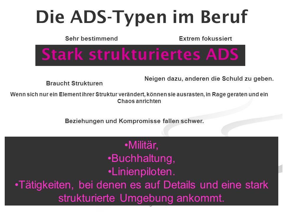Die ADS-Typen im Beruf Stark strukturiertes ADS Militär, Buchhaltung,