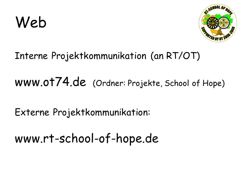 Web Interne Projektkommunikation (an RT/OT)   (Ordner: Projekte, School of Hope) Externe Projektkommunikation: