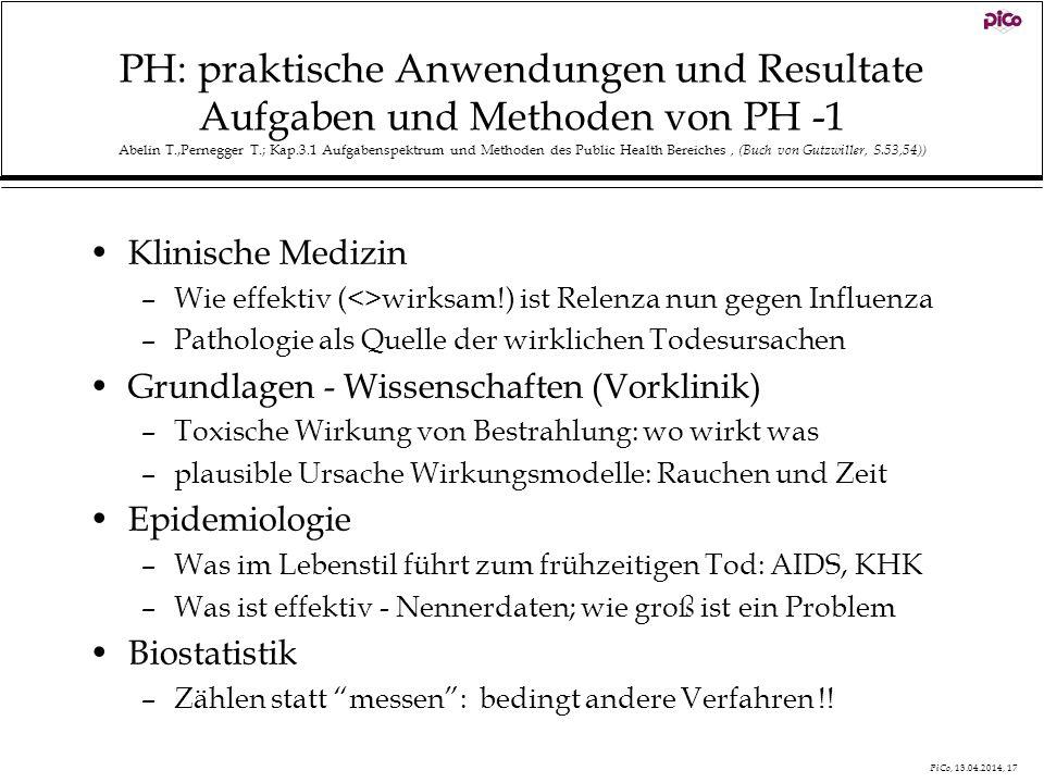 PH: praktische Anwendungen und Resultate Aufgaben und Methoden von PH -1 Abelin T.,Pernegger T.; Kap.3.1 Aufgabenspektrum und Methoden des Public Health Bereiches , (Buch von Gutzwiller, S.53,54))