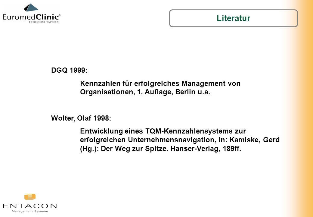 Literatur DGQ 1999: Kennzahlen für erfolgreiches Management von Organisationen, 1. Auflage, Berlin u.a.