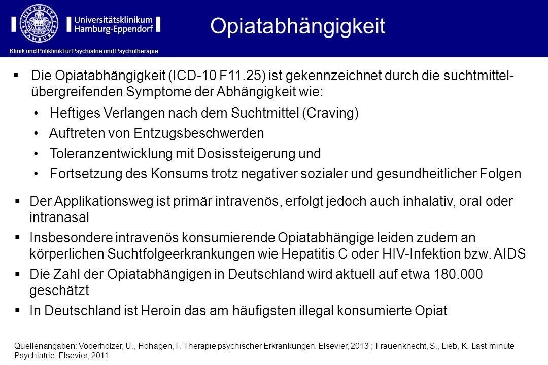 Opiatabhängigkeit Die Opiatabhängigkeit (ICD-10 F11.25) ist gekennzeichnet durch die suchtmittel-übergreifenden Symptome der Abhängigkeit wie: