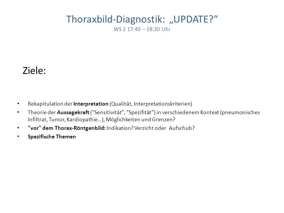 "Thoraxbild-Diagnostik: ""UPDATE WS 2 17:40 – 18:30 Uhr"