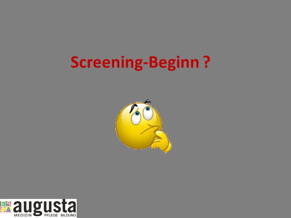 Screening-Beginn