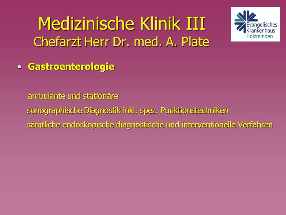 Medizinische Klinik III Chefarzt Herr Dr. med. A. Plate
