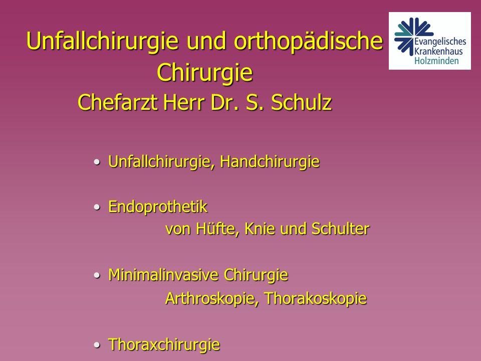 Unfallchirurgie und orthopädische Chirurgie Chefarzt Herr Dr. S. Schulz