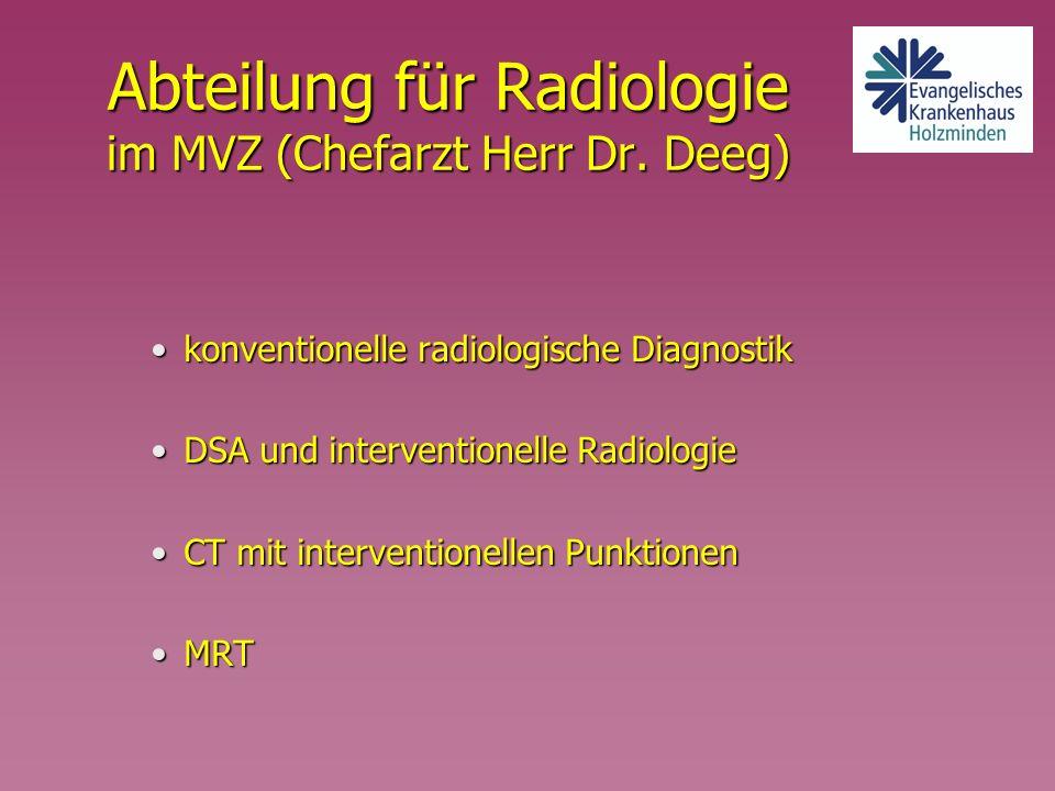 Abteilung für Radiologie im MVZ (Chefarzt Herr Dr. Deeg)