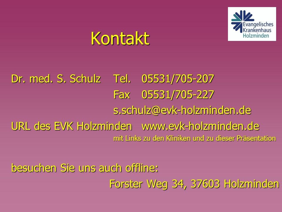 Kontakt Dr. med. S. Schulz Tel. 05531/705-207 Fax 05531/705-227