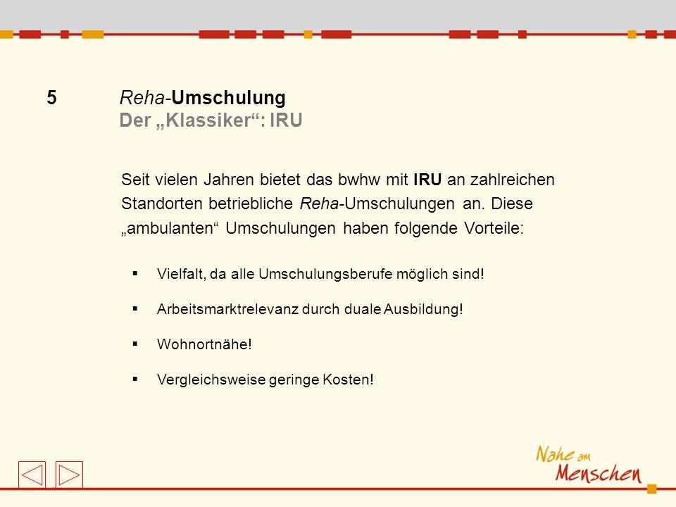 "5 Reha-Umschulung Der ""Klassiker : IRU"