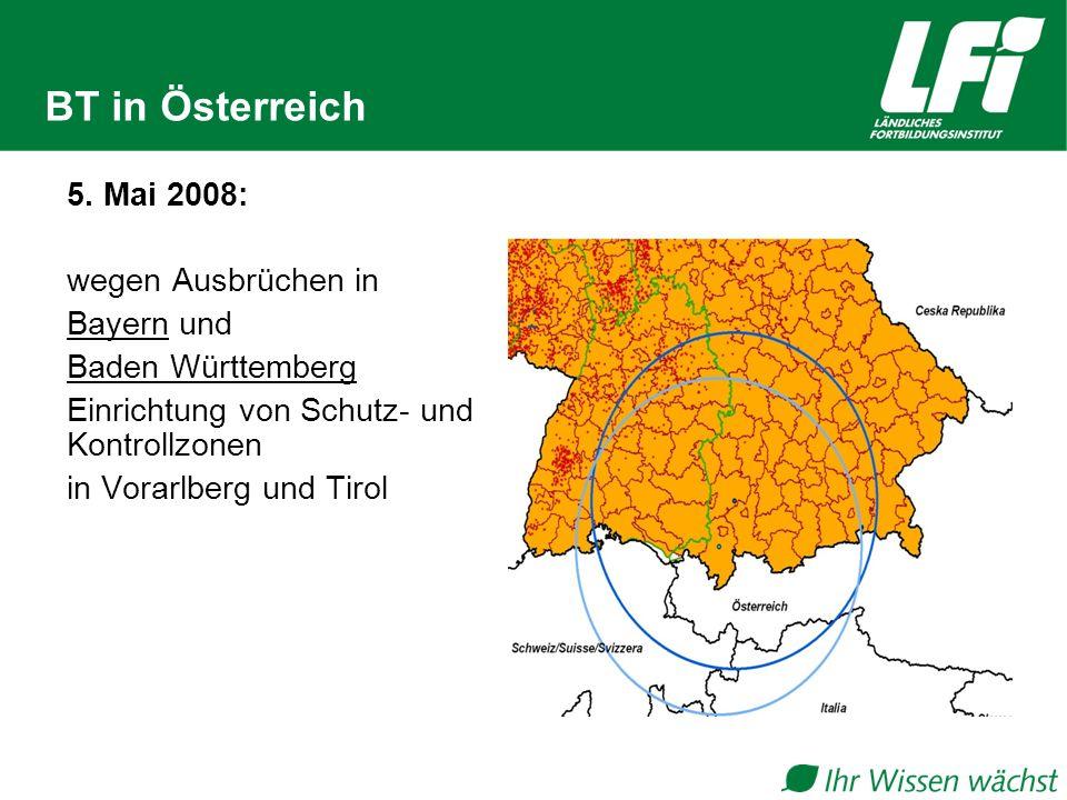 BT in Österreich 5. Mai 2008: wegen Ausbrüchen in Bayern und