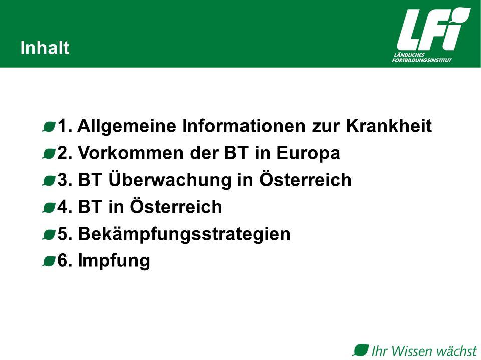 Inhalt 1. Allgemeine Informationen zur Krankheit. 2. Vorkommen der BT in Europa. 3. BT Überwachung in Österreich.
